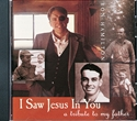 I Saw Jesus in You: A Tribute to My Father